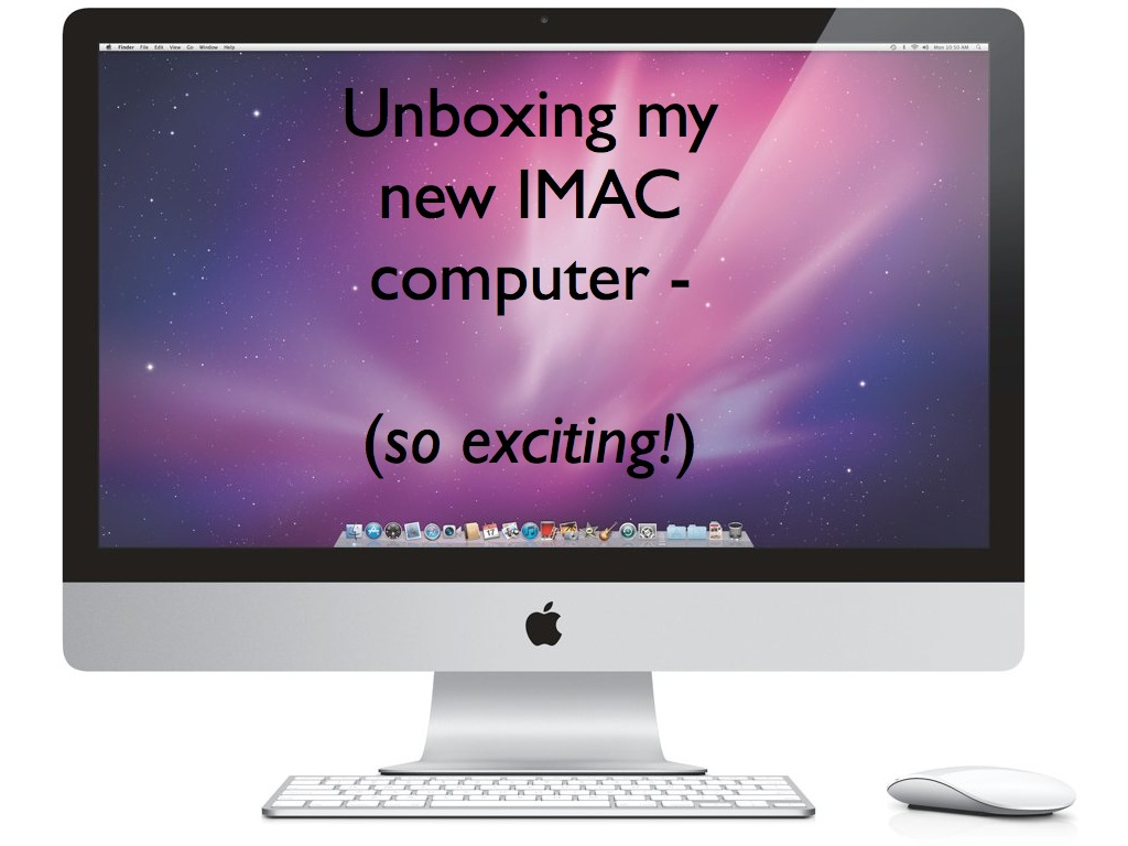 Fun Video :: Unboxing my new IMAC computer